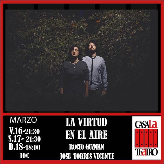 LA VIRTUD EN EL AIRE. Rocío Guzmán y José Torres Vicente